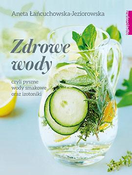 """""""Zdrowe wody"""" książka napisana przez dietetyczkę Anetę Łańcuchowską"""